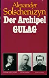Alexander Solschenizyn: Der Archipel Gulag