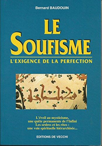 Le soufisme : L'exigence de la perfection par Bernard Baudouin