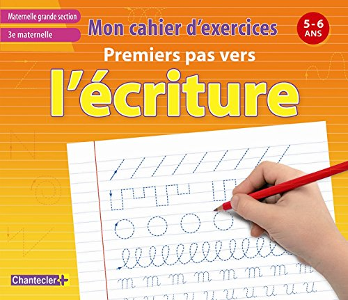 Mon Cahier d'Exercices Premiers Pas Vers l'Ecriture (5-6 a.) 3e Maternelle