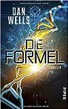 Buchinformationen und Rezensionen zu Die Formel: Thriller von Dan Wells