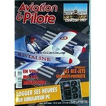 AVIATION ET PILOTE [No 285] du 01/10/1997 - OSHKOSH 1997 - EN VOL - MC 15J - BIREACTEUR - LES BIZ-JETS EN MULTI-PROPRIETE - LOGGER SES HEURES SUR SIMULATEUR PC.