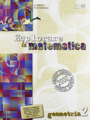 Esplorare la matematica. Geometria. Per la Scuola media: 2