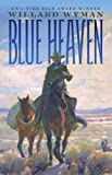 Blue Heaven: A Novel (English Edition)