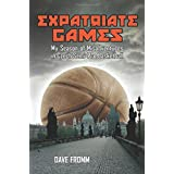 Expatriate Games: My Season of Misadventures in Czech Semi-Pro Basketball by Dave Fromm (2008-10-05)