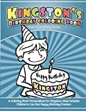 Kingstons Birthday Coloring Book Kids Personalized Books: A Coloring Book Personalized for Kingston that includes Childr