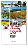365 Tipps für einen schönen Tag von Flensburg bis Kiel