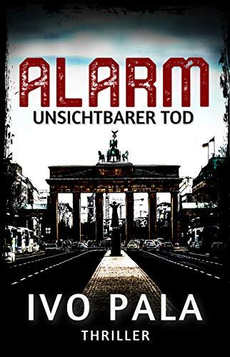 ALARM: Unsichtbarer Tod - Thriller