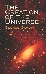 The Creation of the Universe (Dover Science Books) by George Gamow (2004-09-10)