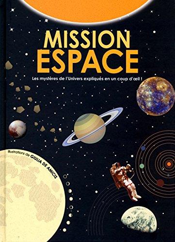Mission espace : Les Mystères de l'univers expliqués en un coup d'oeil