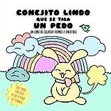 Conejito Lindo Que Se Tira Un Pedo. Un libro de colorear tiernos y divertidos: Que lindos conejitos! Me voy a morir de ternura! (Pintar Kawaii. Colorear Lindo Y Tonto)
