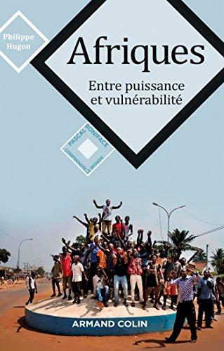 Descargar Libro Afriques - Entre puissance et vulnérabilité de Philippe Hugon