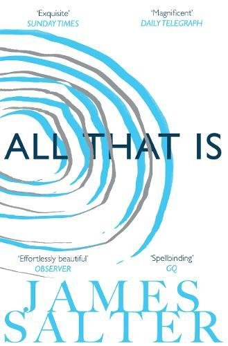 All That Is por James Salter