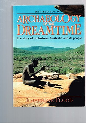 archaeology-of-the-dreamtime-by-josephine-flood-1995-04-27