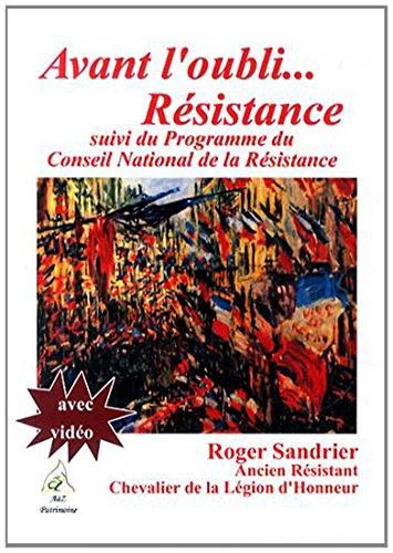 Avant l'oubli. Résistance suivi du Programme du Conseil national de la Résistance