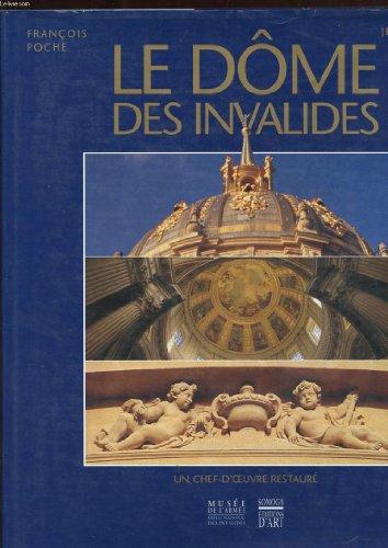 Le Dôme des Invalides: Un chef-doeuvre restauré par François Poche