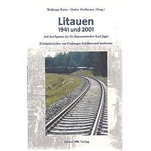 Litauen 1941 und 2001: Auf den Spuren des SS-Massenmörders Karl Jäger - Erlebnisberichte von Freiburger Schülern und Studenten