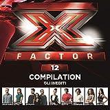 X Factor 12 compilation - Gli inediti