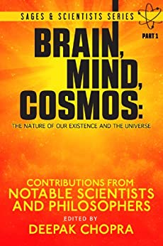 Brain, Mind, Cosmos: The Nature of Our Existence and the Universe (Sages and Scientists Series Book 1) (English Edition) par [Notable Scientists and Philosophers]