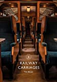 Railway Carriages (Shire Library, Band 857)