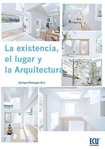 Descargar Libro Libro La Existencia, el Lugar y la Arquitectura de Enrique Paniagua Arís