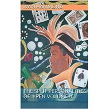 The Split Personalities Of 1 Pen Volume II (English Edition)