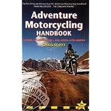 Adventure Motorcycling Handbook: A Route & Planning Guide (Trailblazer) by Chris Scott (2016-05-07)
