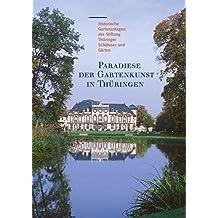 Paradiese Der Gartenkunst in Thuringen: Historische Gartenanlagen Der Stiftung Thuringer Schlosser Und Garten (Grosse Kunstfuhrer)
