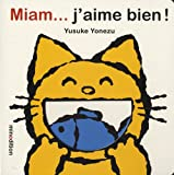Miam, j'aime bien ! | Yonezu, Yusuke (1982-....). Auteur