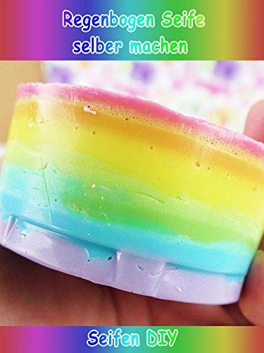Clip: Regenbogen Seife selber machen - Seifen DIY