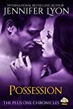 Possession (The Plus One Chronicles Book 2)