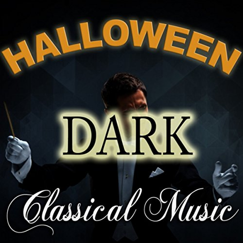 Dark Classical Music for Halloween