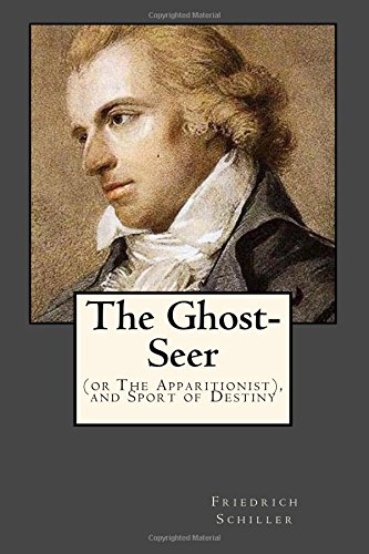 The Ghost-Seer: (or The Apparitionist), and Sport of Destiny