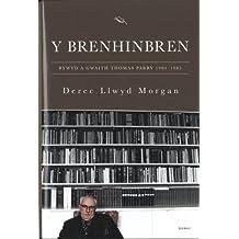 Brenhinbren, Y - Bywyd a Gwaith Thomas Parry 1904-1985