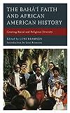 The Bahá'í Faith and African American History: Creating Racial and Religious Diversity