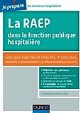 La RAEP dans la fonction publique hospitalière : Concours internes et réservés, 3e concours, examens professionnels et professionnalisés réservés