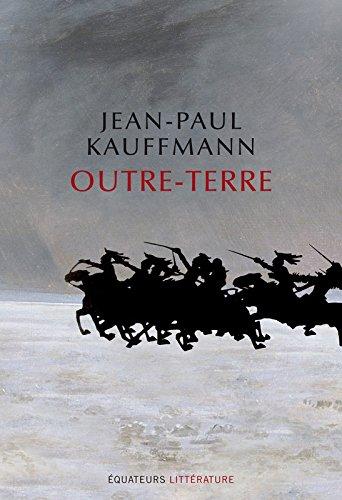 Outre-Terre par Jean-paul Kauffmann
