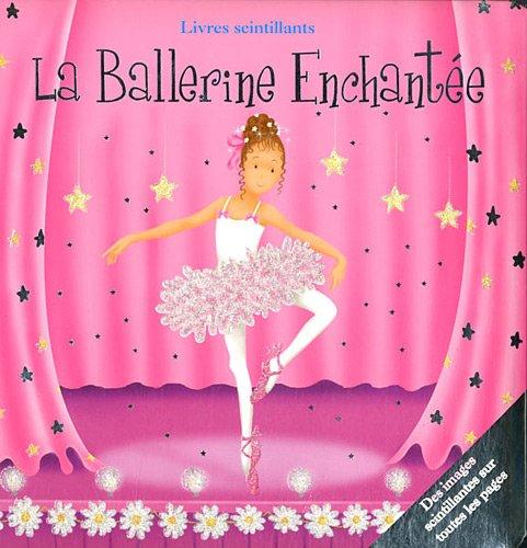 La Ballerine Enchantée