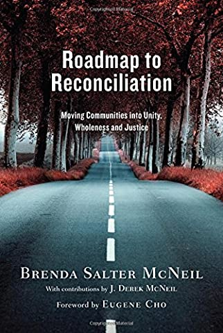 Roadmap to Reconciliation: Moving Communities Into Unity, Wholeness and