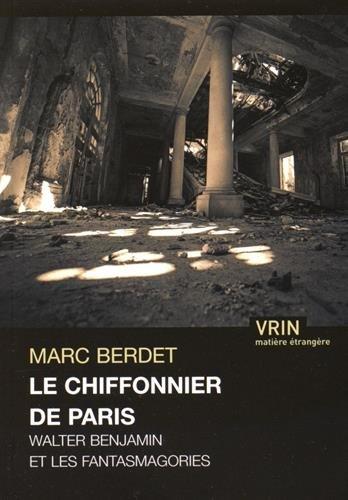 Chiffonier (Le Chiffonier de Paris: Walter Benjamin Et Les Fantasmagories (Matiere Etrangere))