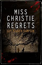 Miss Christie Regrets: A contemporary twist on Golden Age classic crime  (Hampstead Murders Book 2)