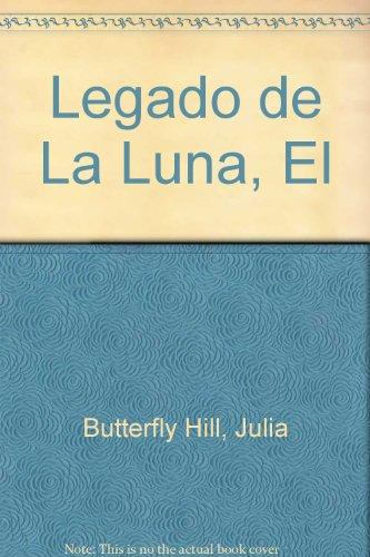El legado de luna (OTROS INTEGRAL) por Julia Butterfly Hill