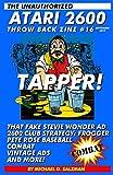 The Unauthorized Atari 2600 Throw Back Zine #16: Tapper, Combat, Stevie Wonder, Pete Rose Baseball,...