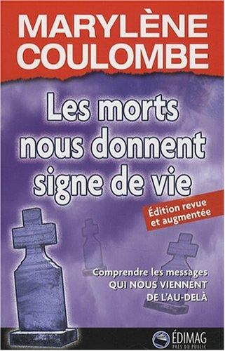 Les morts nous donnent signe de vie par Marylène Coulombe