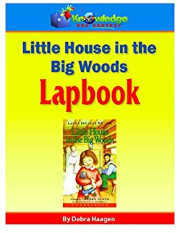Lapbook - Little House in the Big Woods: Plus FREE Printable Ebook ...