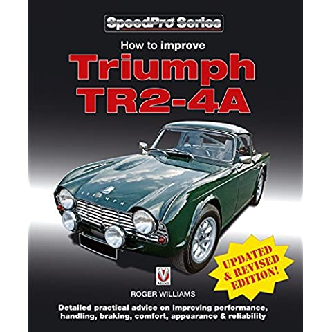 How to Improve Triumph TR2-4A (SpeedPro Series) (English Edition)