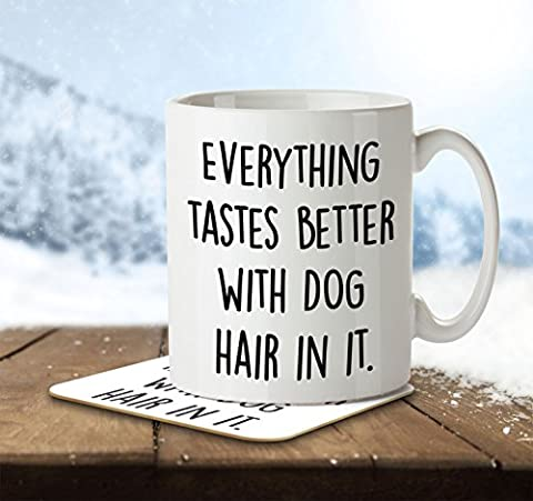 Everything Tastes Better With Dog Hair In It - Mug and Coaster By Inky Penguin