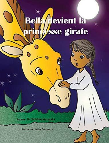 Couverture du livre Bella devient la princesse girafe