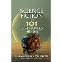 Science Fiction: The 101 Best Novels 1985 – 2010 (English Edition)