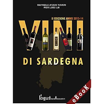 Vini Di Sardegna: Ii Edizione (2013-14) (Gioielli Di Sardegna - Viaggi Vol. 8)