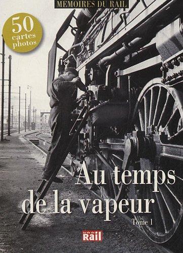 Au temps de la vapeur : Tome 1 par Vie du Rail (La)
